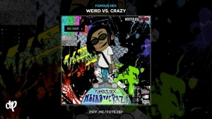 Weird Vs. Crazy BY Famous Dex